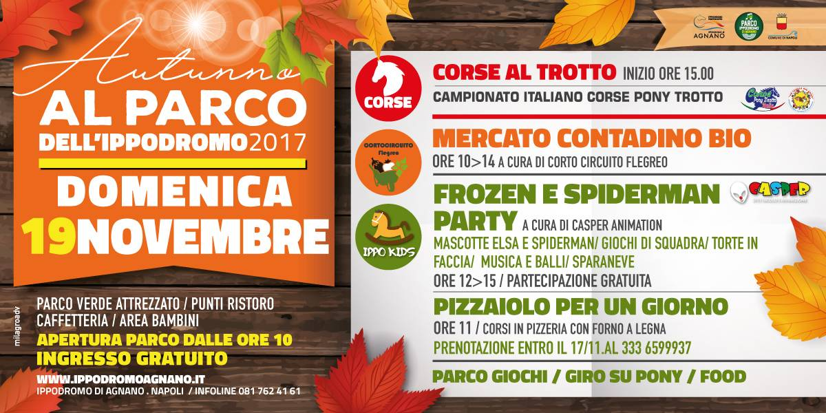 domenica 19 novembre Ippodromo di Agnano, Frozen e Spiderman party, giochi e pony (ingresso gratuito ore 10), trotto (ore 15).